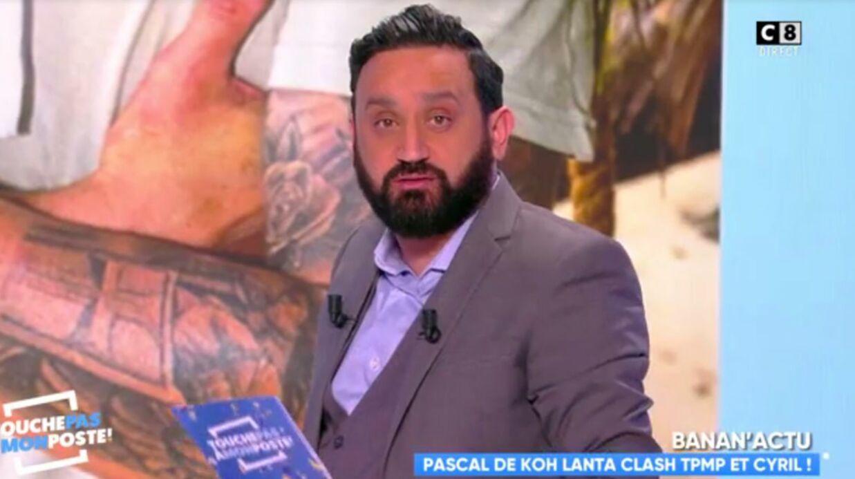 VIDEO Clashé par Pascal (Koh-Lanta All Stars), Cyril Hanouna le dézingue